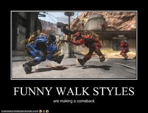 FUNNY WALK STYLES