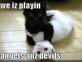 we iz playin  angels anz devils