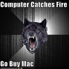 Computer Catches Fire  Go Buy Mac