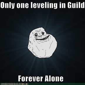 Only one leveling in Guild  Forever Alone