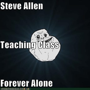 Steve Allen Teaching Class Forever Alone