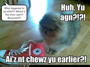 Huh. Yu agn?!?!