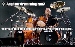 St-Anghurr drumming run?