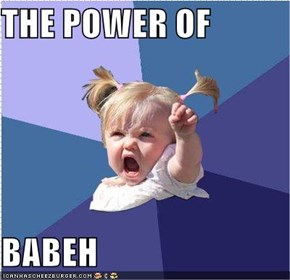 THE POWER OF  BABEH