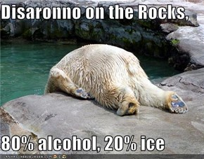 Disaronno on the Rocks,  80% alcohol, 20% ice