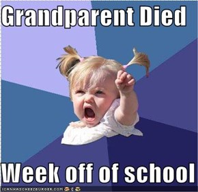 Grandparent Died  Week off of school