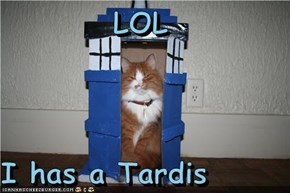 LOL  I has a Tardis