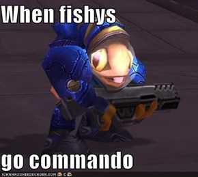 When fishys   go commando