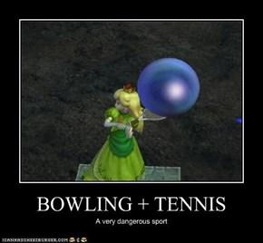 BOWLING + TENNIS
