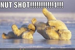 NUT SHOT!!!!!!!!!!!1!!!
