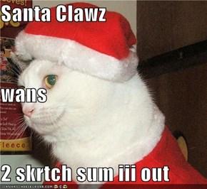 Santa Clawz wans 2 skrtch sum iii out