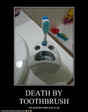 DEATH BY TOOTHBRUSH