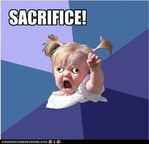 SACRIFICE!