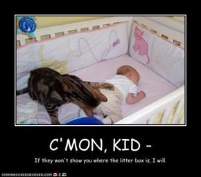 C'MON, KID -