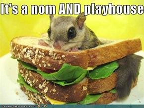 It's a nom AND playhouse