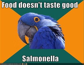 Food doesn't taste good  Salmonella