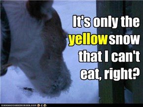 Don't eat yellow snow!