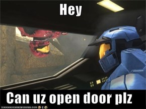 Hey  Can uz open door plz