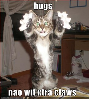 hugs  nao wit xtra claws