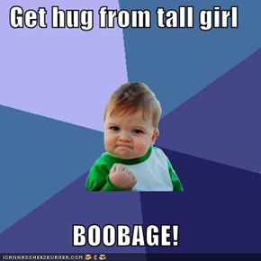 Get hug from tall girl  BOOBAGE!
