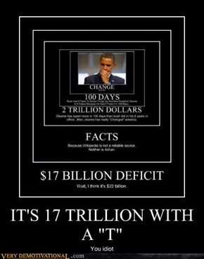 "IT'S 17 TRILLION WITH A ""T"""