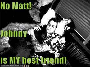 Johnny Christ is my best friend...
