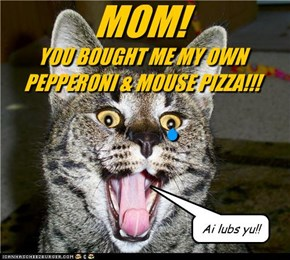MOM! YOU BOUGHT ME MY OWN PEPPERONI & MOUSE PIZZA!!!