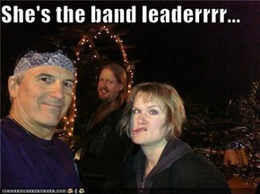 She's the band leaderrrr...