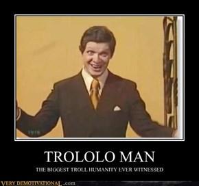 TROLOLO MAN