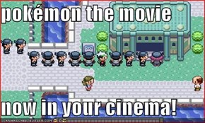 pokémon the movie  now in your cinema!