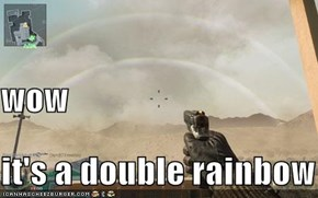 wow it's a double rainbow whooo