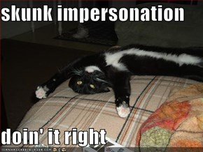 skunk impersonation  doin' it right
