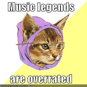 Music legends  are overrated