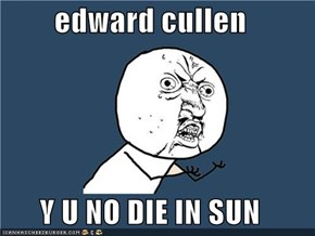 Y U NO Guy: Twilight