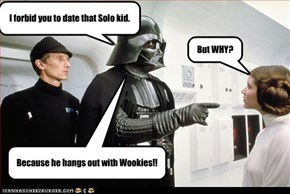 I forbid you to date that Solo kid.