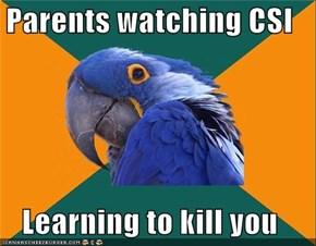 Paranoid Parrot: CSI