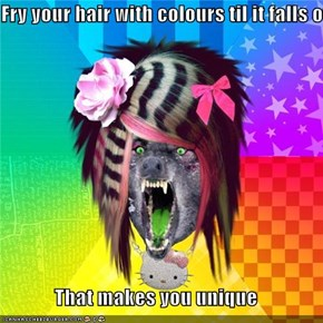 Fry your hair with colours til it falls off  That makes you unique