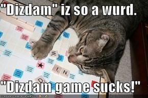 """""""Dizdam"""" iz so a wurd."""