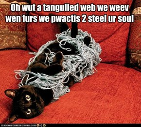 Oh wut a tangulled web we weev