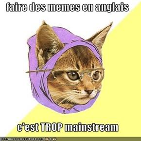 faire des memes en anglais  c'est TROP mainstream
