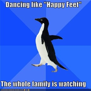 Dancing like ''Happy Feet''  The whole family is watching
