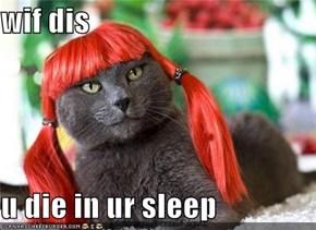 wif dis  u die in ur sleep