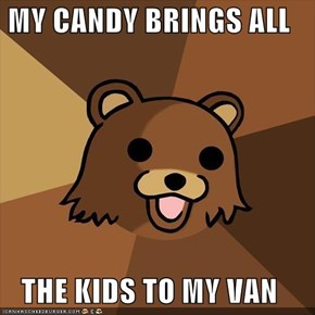 MY CANDY BRINGS ALL  THE KIDS TO MY VAN