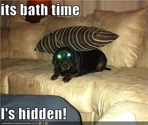 its bath time   I's hidden!