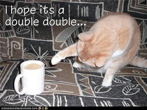 I hope its a Double Double