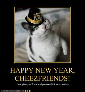 HAPPY NEW YEAR, CHEEZFRIENDS!