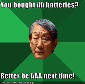 You bought AA batteries?  Better be AAA next time!