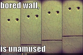 bored wall,  is unamused