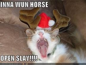 INNA WUN HORSE  OPEN SLAY!!!!
