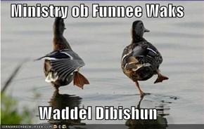 Ministry ob Funnee Waks  Waddel Dibishun